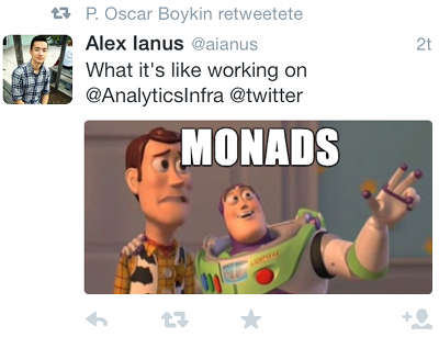 Monads. Monads everywhere!